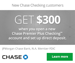 Chase Bank Sign Up Bonus - New Customers Can Earn $150, $200, $300, or $350