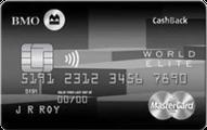 BMO® CashBack® World Elite®* MasterCard®*