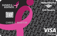 Susan G. Komen® Cash Rewards Visa® credit card from Bank of America